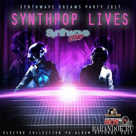 Synthpop Lives: Synthwave Dream Party (2017)