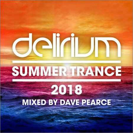 VA - Delirium - Summer Trance 2018 (Mixed by Dave Pearce) (2018)