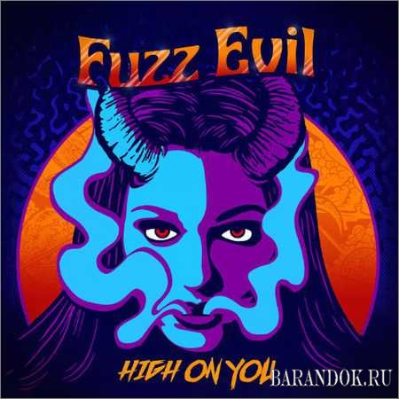 Fuzz Evil - High On You (2018)