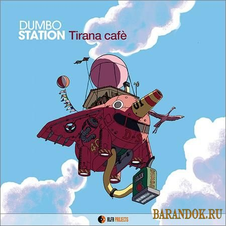 Dumbo Station - Tirana Cafe (2018)