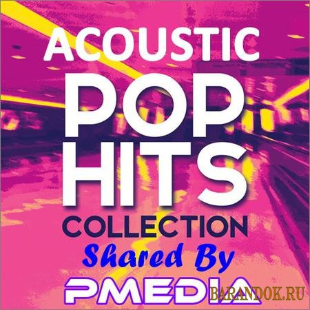 VA - Acoustic Pop Hits Collection (2018)